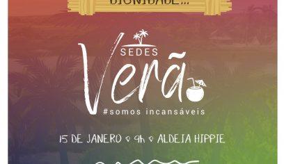 Projeto Sedes Verão é lançado na Aldeia Hippie nesta quarta (15)
